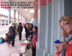 Suzanne listens to Radio New Zealand podcasts in Vietnam