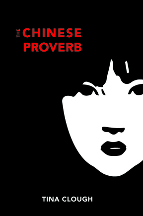 The Chinese Proverb by Tina Clough
