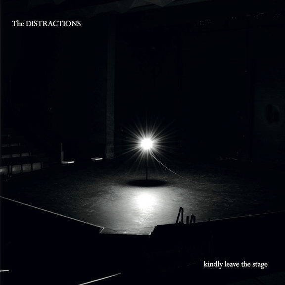 Kindly Leave The Stage by The Distractions album cover