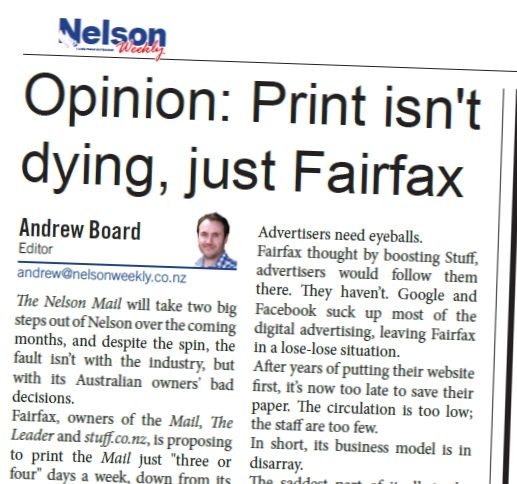 Andrew Board's editorial this week was highly critical of the nelson mail's publisher Fairfax media.
