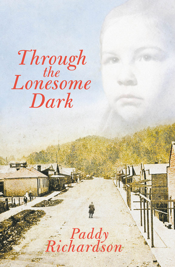 Through the Lonesome Dark by Paddy Richardson