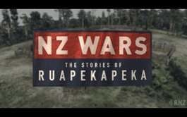 NZ WARS - The Stories of Ruapekapeka