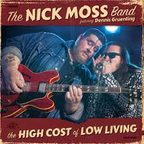 The High Cost of Low Living by Nick Moss Band.
