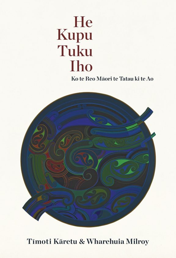 He Kupu Tuku Iho, a new book and the first full te reo Māori publication to be published by the Auckland University Press, by Sir Tīmoti Kāretu and Wharehuia Milroy.