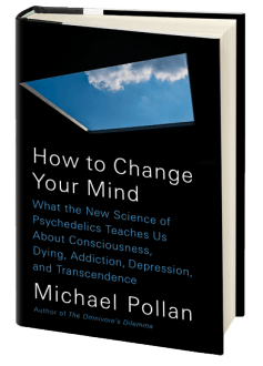Michael Pollan's 'How to Change Your Mind'