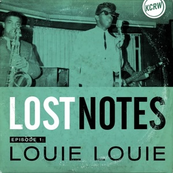 Lost Notes Louie Louie (KCRW)