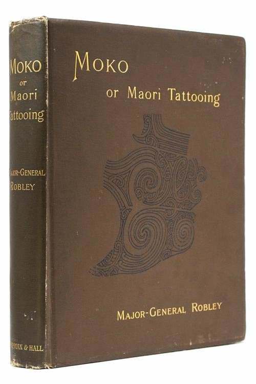 Horatio Robley's book is one of the only written sources of information on Moko from before the art began to vanish.