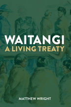 Waitangi: A Living Treaty book cover