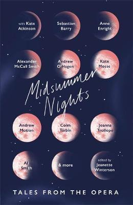 Midsummer Nights: tales from the Opera  edited by Jeanette Winterson book cover black showing 12 phases of the moon, each with a contrbutor's name superimposed.
