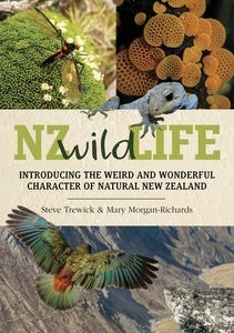 The cover of the book 'NZ Wild Life – introducing the weird and wonderful character of natural New Zealand'