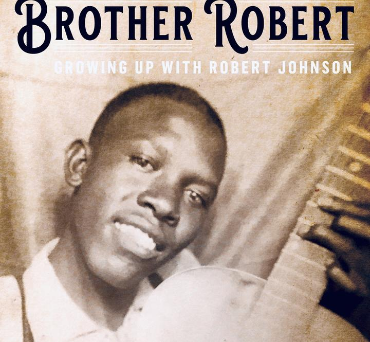 Book Cover; Brother Robert Growing Up With Robert Johnson