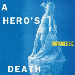 A Hero's Death album cover - The Fontaines DC