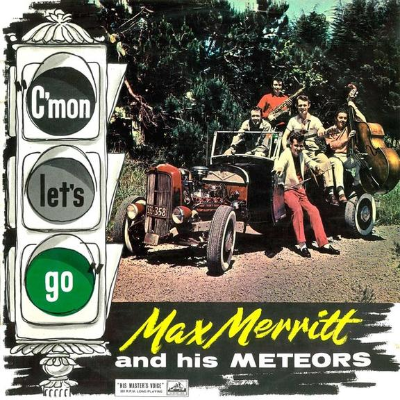 Max Merritt and The Meteors' 1960 album C'mon Let's Go. Issued by HMV, it was recorded at Christchurch's 3YA radio studio