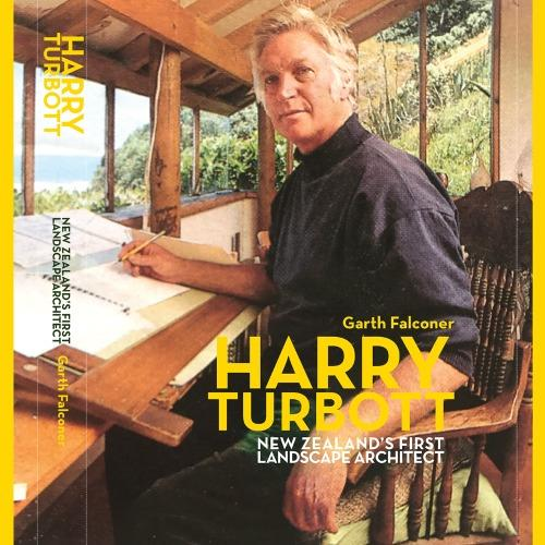 Harry Turbott - New Zealand's first landscape architect. Book Cover