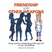 Friendship and Other Weapons by Signe Whitson