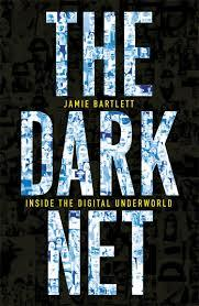 The Dark Net: Inside The Digital Underworld.