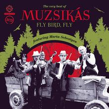 Fly, Bird, Fly - Muzsikás, featuring Márta Sebestyén