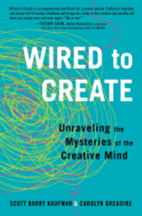 Wired to Create: Unraveling the Mysteries of the Creative Mind by Carolyn Gregoire and psychologist Scott Barry Kaufman