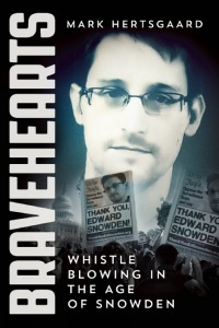 The front cover of Mark Hertsgaard's book Bravehearts: Whistle Blowing In The Age Of Snowden. It features a large photo of Edward Snowden