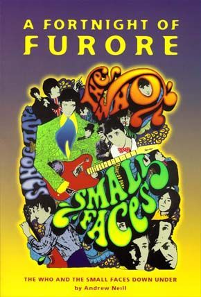 A Fortnight of Furore: The Who and the Small Faces Down Under by Andrew Neill