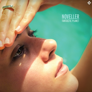 Noveller - Fantastic Planet