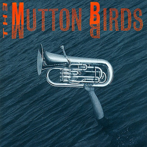 The Mutton Birds Album Cover