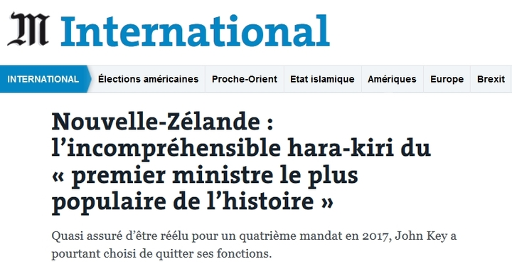 "An incomprensible act of hara-kiri by ""the most popular PM in history""  - French paper Le Monde reacts to Key quitting."