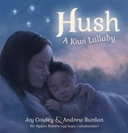 Hush: A Kiwi Lullaby by Joy Cowley and Andrew Burdan