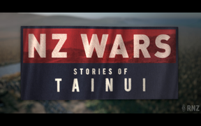NZ Wars: Stories of Tainui