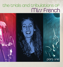 The Trials and Tribulations of Miss French (Part One)