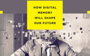 When We Are No More: How Digital Memory Is Shaping Our Future.""
