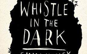 "cover of ""Whistle in the Dark"" by Emma Healey"