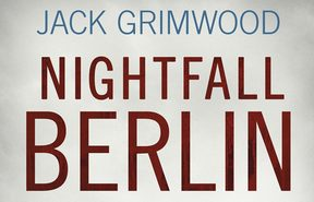 "Cover of the book ""Nightfall Berlin"" by Jack Grimwood"