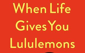 "cover of the book ""When Life Gives You Lululemons"""