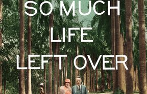 "cover of the book ""So Much Life Left Over"" by Louis de Bernieres"