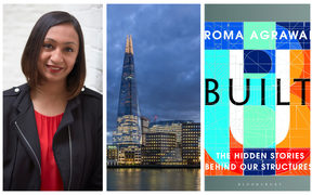 "Engineer Roma Agrawal, worked on London's Shard and has written ""Built: The Hidden Stories Behind our Structures"""