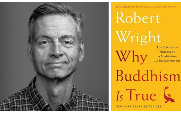 US author, Robert Wright and his book, Why is Buddhism True?
