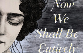 "cover of the book ""Now We Shall Be Entirely Free"""