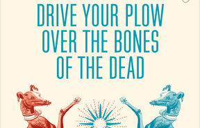 "cover of the book ""Drive Your Plow Over the Bones of the Dead"""