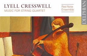 Lyell Cresswell - Music for String Quartet