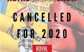 A notice announcing the cancellation of the 2020 Royal Easter Show, due to Covid-19 restrictions.