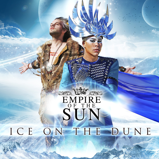 Empire of the Sun Ice on the Dune x