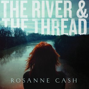 Rosanne Cash River and the thread