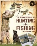 The Beginner s Guide to Hunting and Fishing in New Zealand