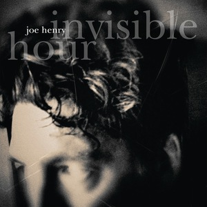 Joe Henry InvisibleHour
