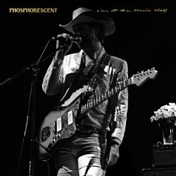 Phosphorescence Live at the Music Hall