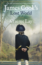 James Cook s Lost World by Graeme Lay