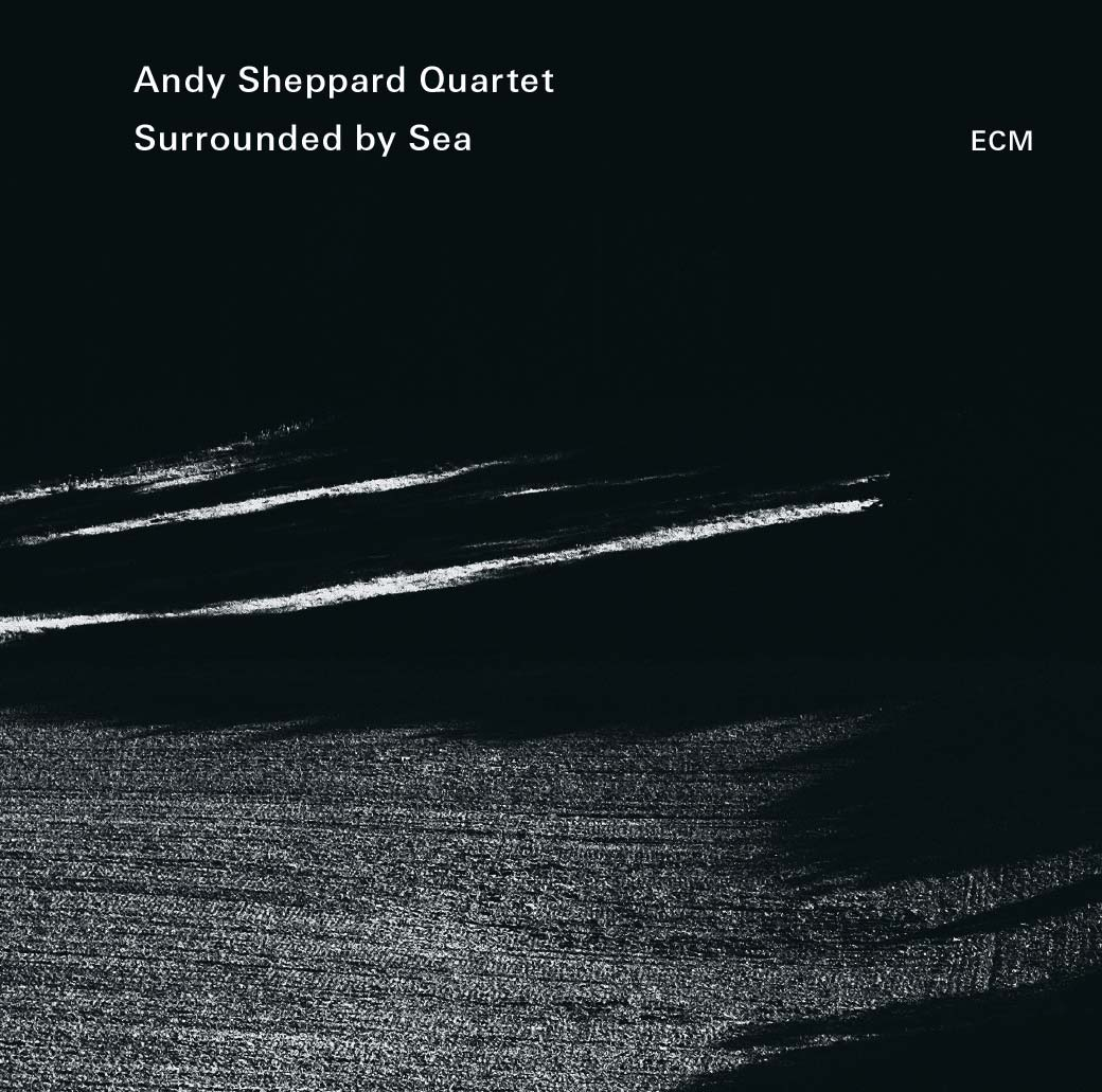 andy sheppard quartet surrounded by sea