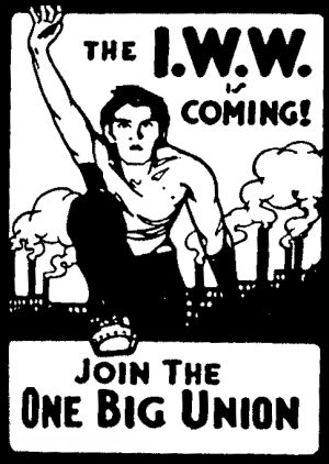 The IWW is Coming
