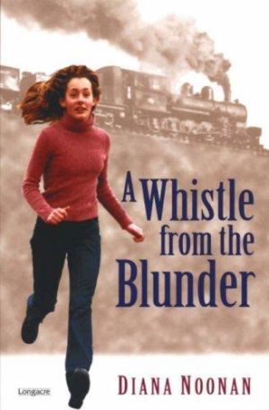 The Whistle from the Blunder by Diana Noonan